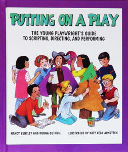 Putting On A Play : The Young Playwright's Guide